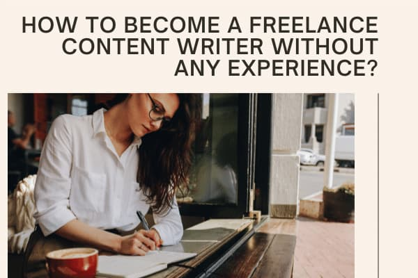 How to Become a Freelance Content Writer without any Experience?