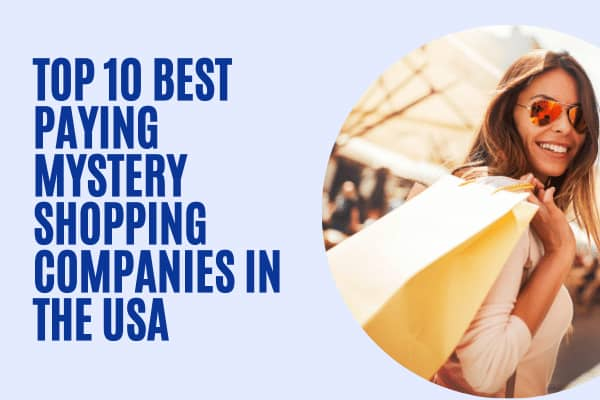 Top 10 Best Paying Mystery Shopping Companies In the USA