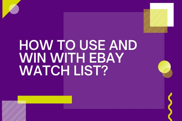 How to Use and Win with an eBay Watch List?