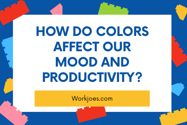 How do Colors affect Our Mood and Productivity at Work?