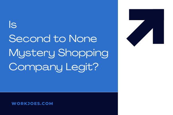 Is Second to None Mystery Shopping Company Legit?